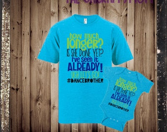 I dont have a life Dance Brother Tee- Are we done yet?!