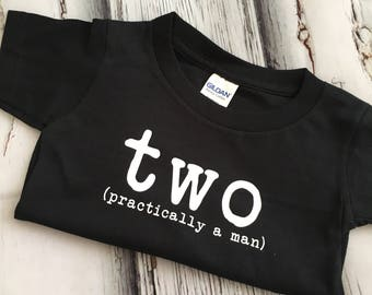 Two practically a man toddler shirt great for a kid birthday