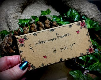 """Handmade Folk Pagan Plaque """"If mothers were flowers I'd pick you"""""""