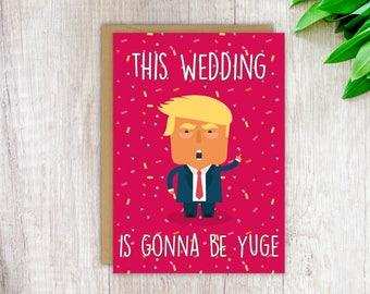 Wedding Card, Donald Trump Funny Wedding Card, Card for a Wedding, Wedding gift, Wedding present, Cute Wedding Card, Card for a Couple