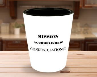 Congratulations Gift For Graduation Promotion Engagement New Job Winning Season! Mission Accomplished! Congratulations! Ceramic Shot Glass