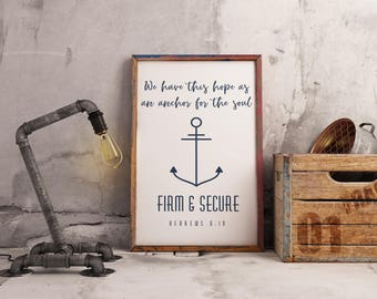 We have this hope as an anchor for the soul, firm & secure. Hebrews 6:19 - Bible Verse, Scripture Quote, , Christian Art Instant Download