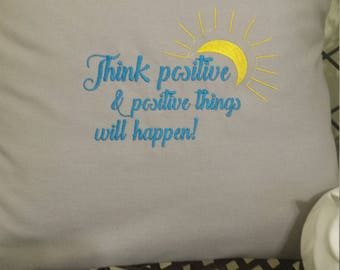 Machine Embroidered Pillow, Pillow With Quote, Positive Thinking Quote