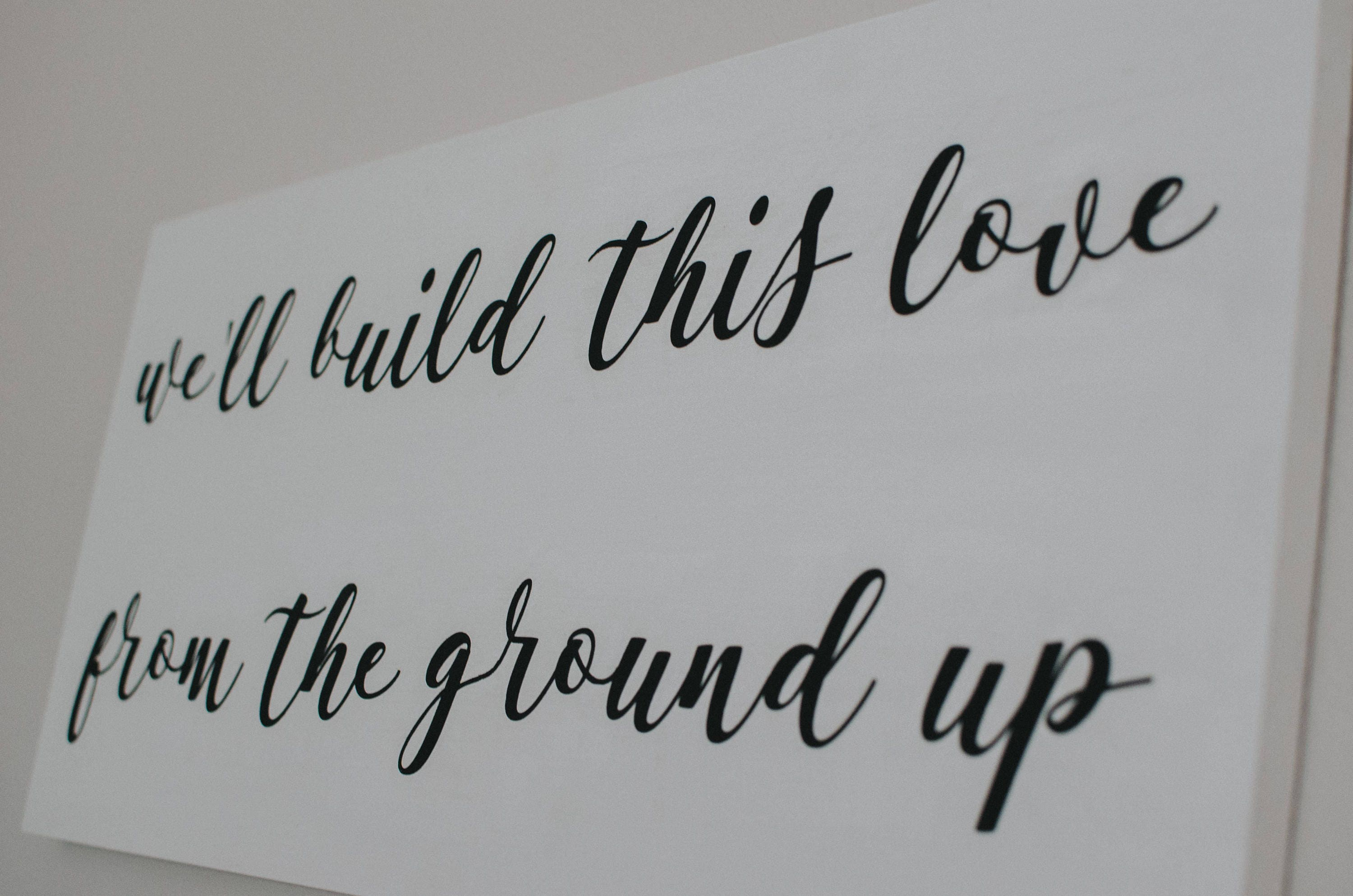 Love Quote Signs We'll Build This Love From The Ground Up  Wooden Signs With