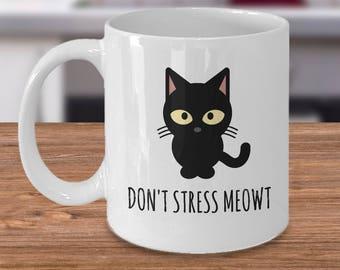 Funny Cat Mug - Cute Cat Mug - Meow Mug - Cat Lover Coffee Mug - Black Cat Mug - Cat Owner Gift - Cat Lady Mug - Cat Coffee Cup