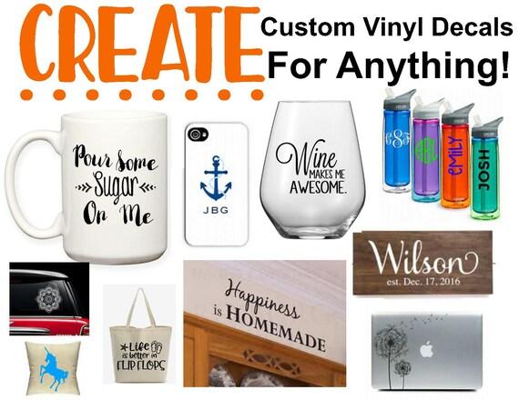 Create Your Own Custom Vinyl Decal - Create your own custom vinyl decals