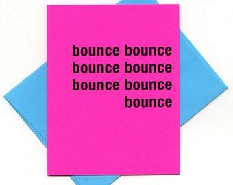 bounce, bounce, bounce, bounce, bounce, bounce, bounce - bad attitude press - sassy, rude, awesome cards