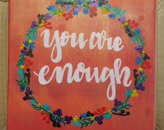 """You are enough -10""""X10"""" painting"""