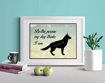 Be the Person My Dog Thinks I Am, Printable Art, Wall Art Print, Instant Download, Printable Quotes, Home Decor, Motivational Art