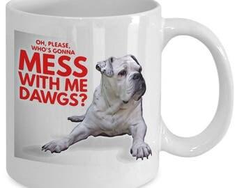 Bulldog / Bulldawg Mug - Funny Mug
