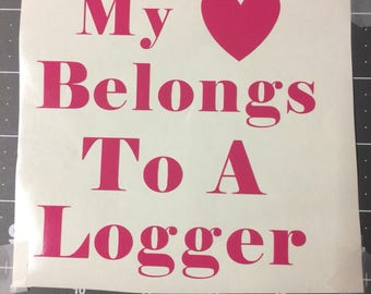 My heart belongs to a Logger