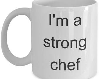 Funny Chef Mug - I'm A Strong Chef - Culinary Occupation Coffee Cup Gift