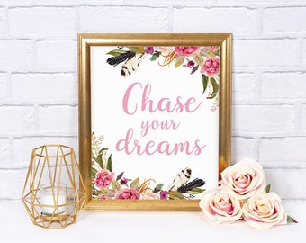 Printable Chase Your Dreams Inspirational Quote - Watercolor Flowers - Office Decor - Wall Art Printable - Pink Floral Leaves Print