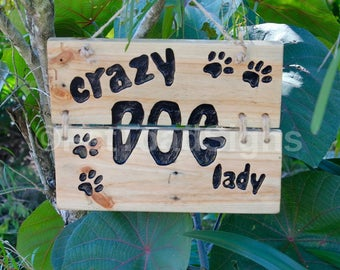 Crazy Dog Lady, Hand Engraved, Hand Painted, Reclaimed Timber, Custom Made Sign
