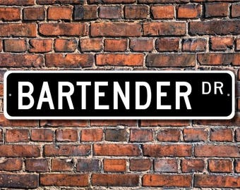 Bartender, Bartender Gift, Bartender sign, Bartender decor, Gift for Bartender, Pub sign, Custom Street Sign, Quality Metal Sign