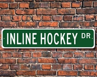Inline Hockey, Inline Hockey sign, Inline Hockey fan, Inline Hockey player gift, hockey lover, Custom Street Sign, Quality Metal Sign