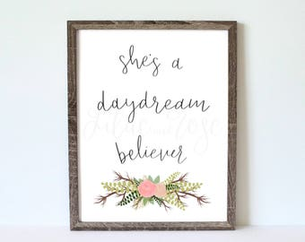 Daydream believer quote, DIGITAL DOWNLOAD, Floral, Printable Art