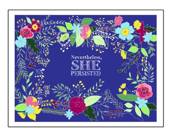 Nevertheless She Persisted - Blue PRINTABLE Art, Wall art, Feminist Print, Office Decor, Home Decor, Inspirational Quote, Flowers, Resist
