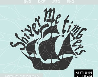 Shiver Me Timbers - Pirate Ship -- SVG, PNG, Jpeg, DXF cut file for Silhouette, Cricut -- Instant Download Clipart