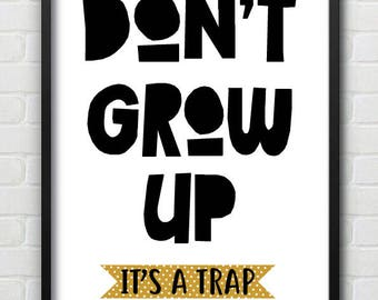 Don't Grow Up Mono & Ochre Nursery Wall Print - Colours Can Be Amended