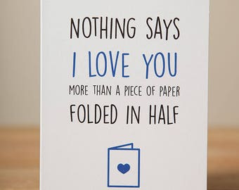 Greeting Card - I Love You, Valentine, Just Because, Funny, Quirky