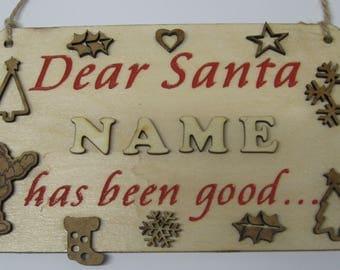 Dear Santa Has been good personalised sign