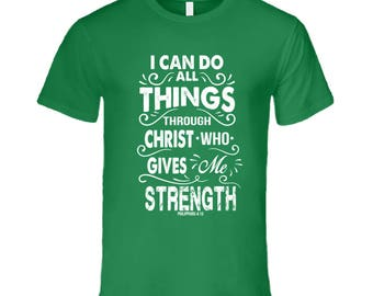 I Can Do All Things  T Shirt