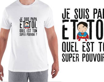 "shirt man ""I am and dad, what's your super power?"""