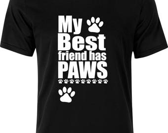My best friend has Paws dog lover funny gift xmas birthday present 100% cotton t shirt