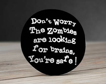 Don't worry about Zombies Pinback Button, Magnet or Mirror 58 mm  - Duck pinback button -  Besties Pinback Button - gift for friend