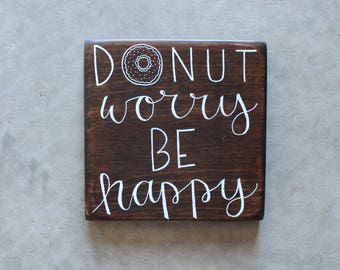 Donut Worry Be Happy | Custom Sign | Free Shipping