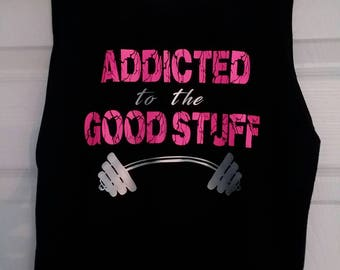 Addicted to the good stuff workout tank