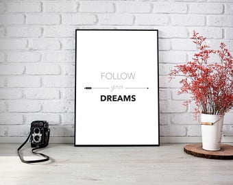 Motivational Print Instant Download Printable Art Typography Poster Quote Print Motivational Prints Digital Print Follow your Dreams Quote