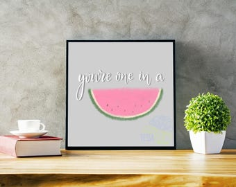 You're One In A Melon — Digital Download