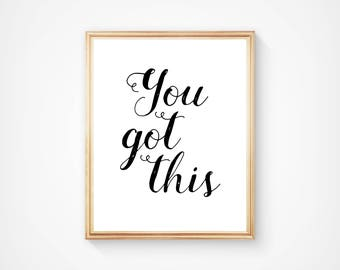You Got This, Wall Art, Typography Print, Home Decor, Motivational Art, Inspirational. Digital Download, Printable, Quote