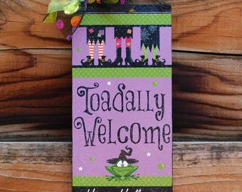 Toadally Welcome Halloween sign.