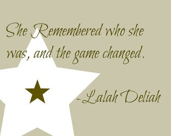 She remembered who she was, and the game changed - Lalah Deliah