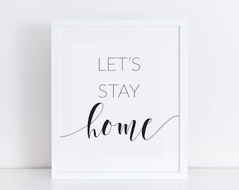 Let's Stay Home Printable Wall Art / Home Decor Art Print / Typographic Wall Sign / Black and White Wall Print