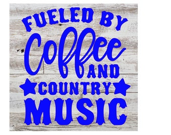 Fueled by Coffee and Country Music Decal only 6.5x6.5