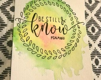 "6x9 Watercolor Scripture ""Be still & know"""