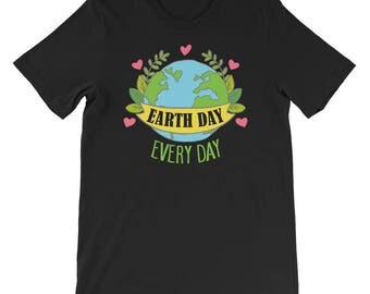Earth day shirt - April 22, 2018 - recycle shirt - earth shirt - earth day - protest shirt - climate change shirt - save mother earth