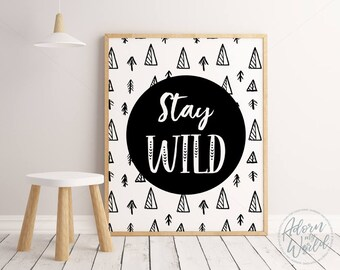 Monochrome Nursery, Monochrome Kids Room, Kids Prints, Nursery Wall Art, Stay Wild Print, Kids Room Art, Kids Poster, Nursery Prints, Prints