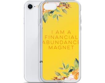 I Am A Financial Abundance Magnet iPhone Case