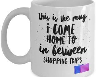 Shopaholic coffee mug. Shopping fanatics, Novelty shopping gift mug, Funny hobbies gift, Shopaholic mug, Love to shop gift, Women shopping