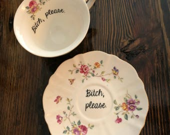 Bitch, please. Vulgar teacup and saucer set