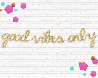Good Vibes Only Banner, Gold Letter Banner, Glitter Letters, Birthday Decor, Bachelorette Party, Hen's Party, Photo Backdrop, Office Decor