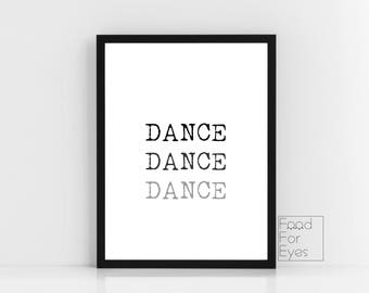 Dance Dance Dance Print, Typography Art, Minimalist Wall Art, Cool Quote Print, Black And White Words, Instant Download, Digital Printable,