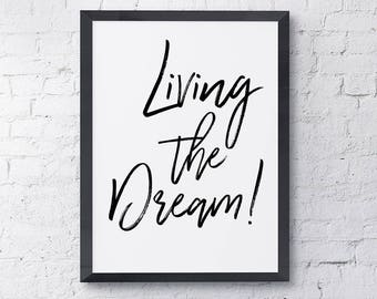Living The Dream! Printable Wall Decor, Printable Quote, Wall Art Printable, Typography Print, Printable Quote