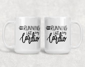 Running Late Coffee Mug