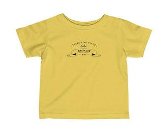 There's No Place Like Bromley Infant T-Shirt